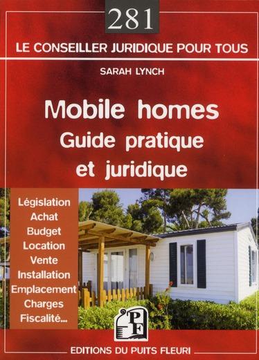 Mobile homes ; guide pratique et juridique ; législation, achat, budget, location, vente, installation, emplacement