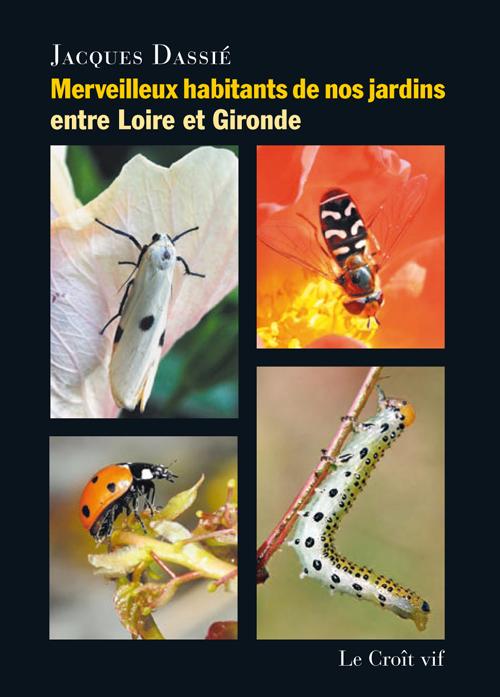 Merveilleux habitants de nos jardins entre Loire et Gironde