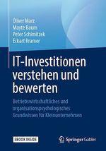 IT-Investitionen verstehen und bewerten  - Mayte Baum - Oliver Marz - Peter Schimitzek - Eckart Kramer