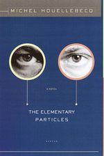 Vente Livre Numérique : The Elementary Particles  - Michel Houellebecq