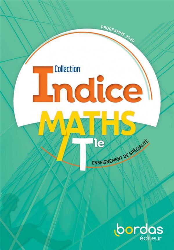 INDICE MATHS ; terminale ; enseignement de spécialité (édition 2020)