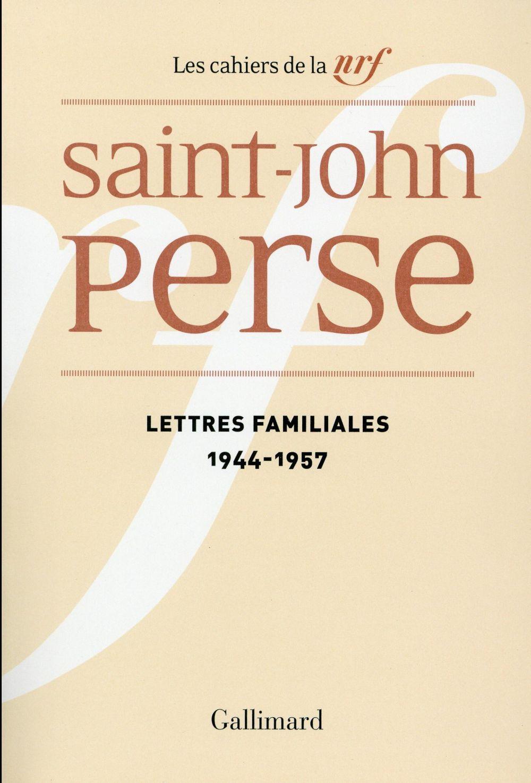 Les cahiers de la NRF T.22 ; lettres familiales (1944-1957)