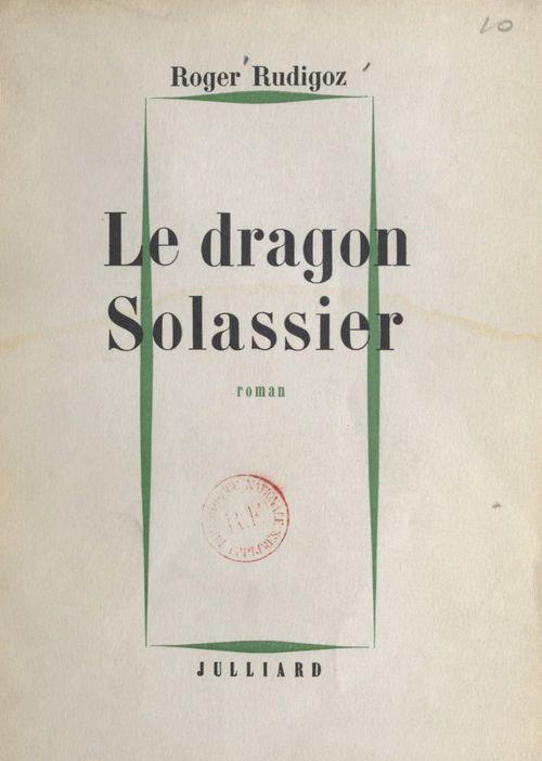 Le dragon Solassier  - Roger Rudigoz