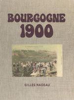 Bourgogne 1900  - Gilles Nadeau