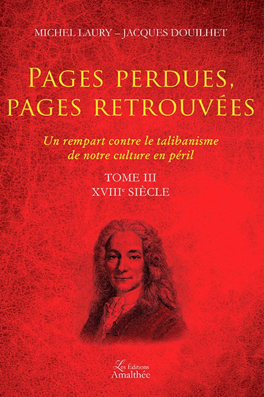 Pages perdues, pages retrouvées ; un rempart contre le talibanisme de notre culture en péril t.3 ; XVIIIe siècle