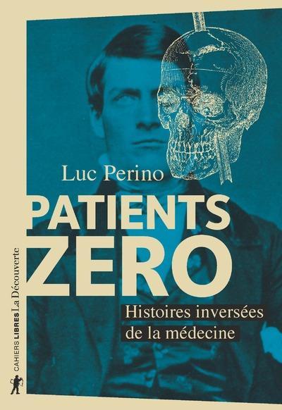 Patients zéro ; histoires inversées de la médecine