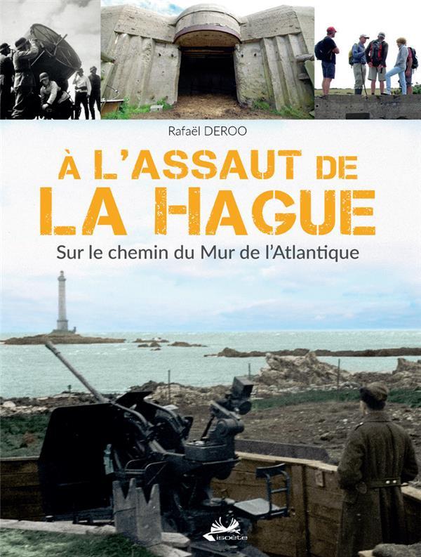 à l'assaut de La Hague ; sur le chemin du mur de l'Atlantique