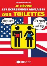 Je révise les expressions anglaises aux toilettes  - Enzo Matthews