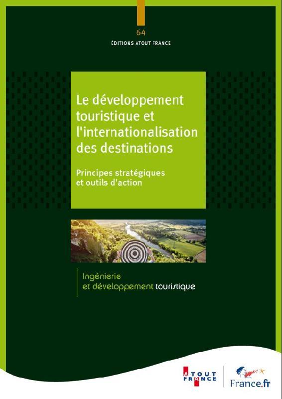 Les stratégies d'internationalisation des destinations ; principes stratégiques et outils d'action