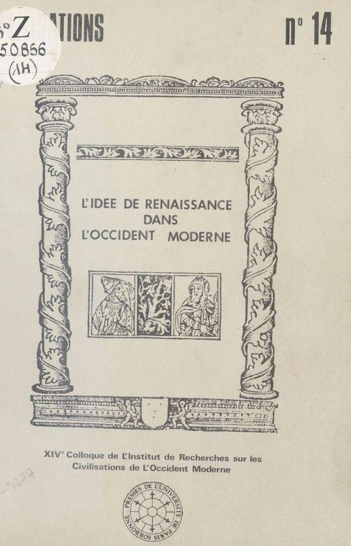 L'Idée de Renaissance dans l'Occident moderne  - Centre de recherches sur les civilisations de l'Occident moderne
