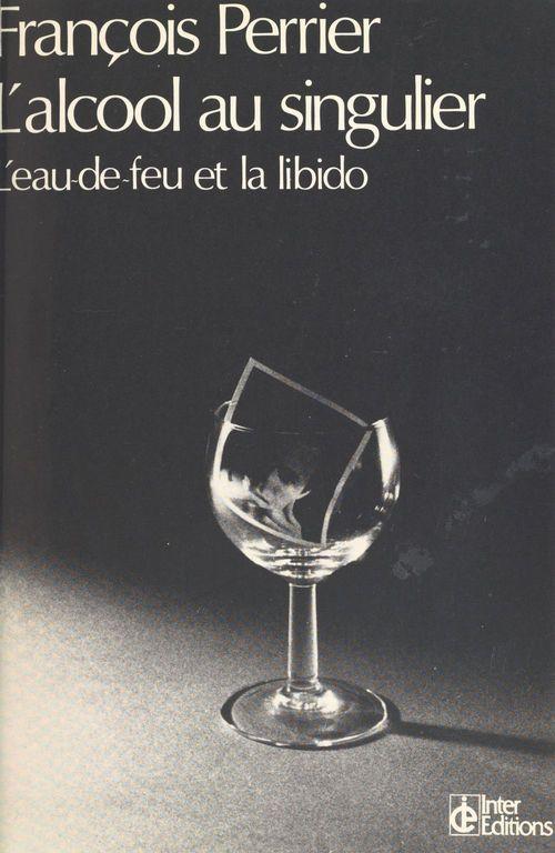 Alcool au singulier