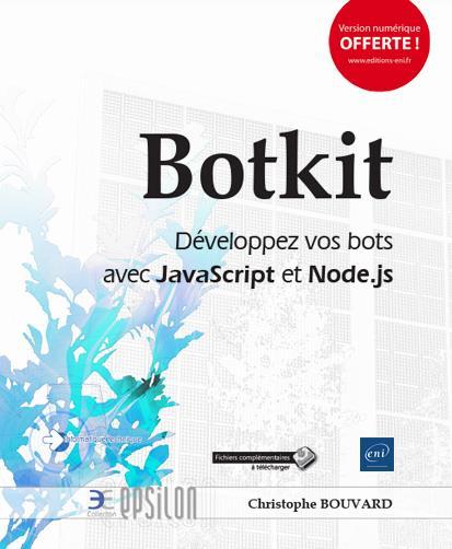 Botkit ; développez vos bots avec JavaScript et Node.js