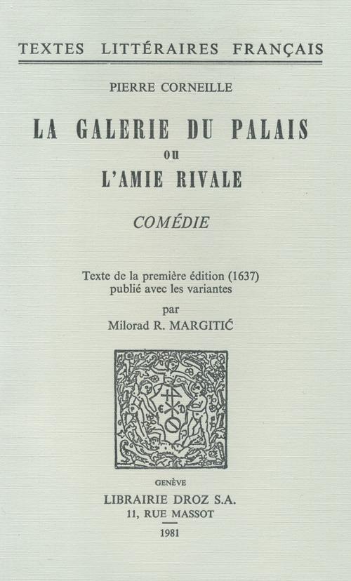 La galerie du palais ou l'amie rivale ; comédie