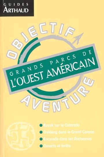 Les grands parcs de l'ouest americain - objectif aventure
