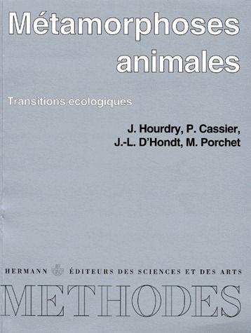 Métamorphoses animales ; transitions écologiques