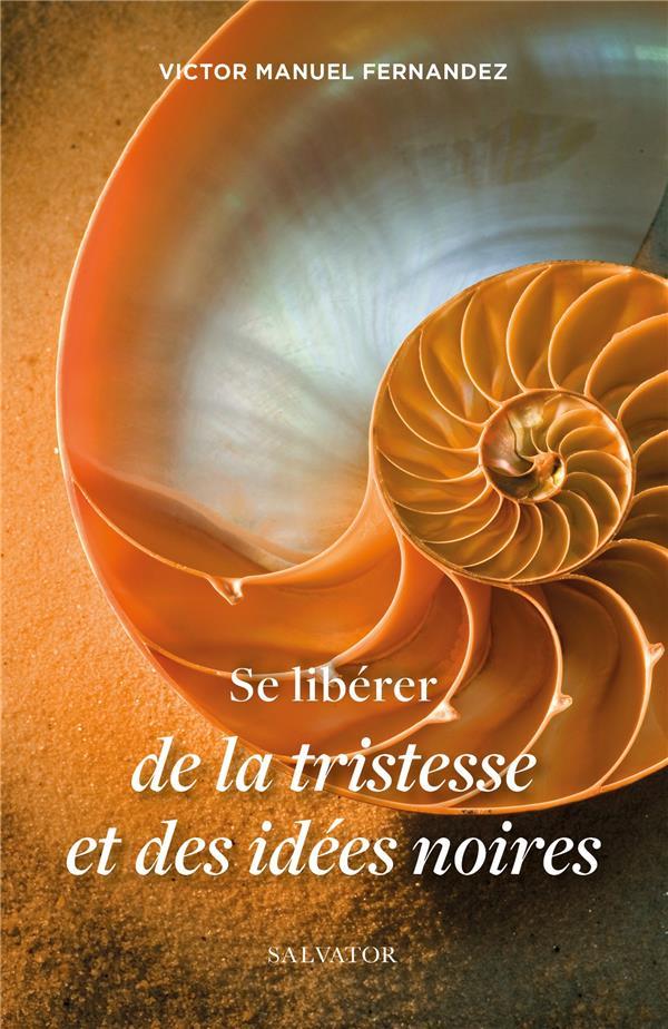 SE LIBERER DE LA TRISTESSE ET DES IDEES NOIRES