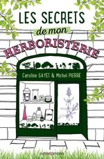 Vente Livre Numérique : Les secrets de mon herboristerie  - Caroline Gayet