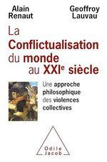 Vente EBooks : La Conflictualisation du monde au XXIe siècle  - Alain Renaut - Geoffroy Lauvau