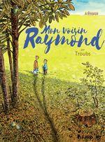 Vente Livre Numérique : Mon voisin Raymond  - Troubs