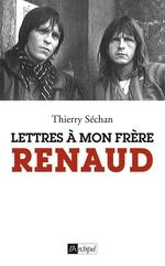 Vente Livre Numérique : Lettres à mon frère Renaud  - Thierry Séchan