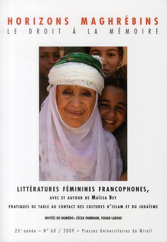 Revue Horizons Maghrebins T.60; Litteratures Feminines Francophones ; Avec Et Autour De Maissa Bey