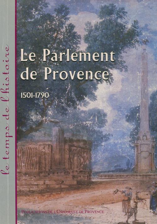 Parlement de provence (le) 1501-1790