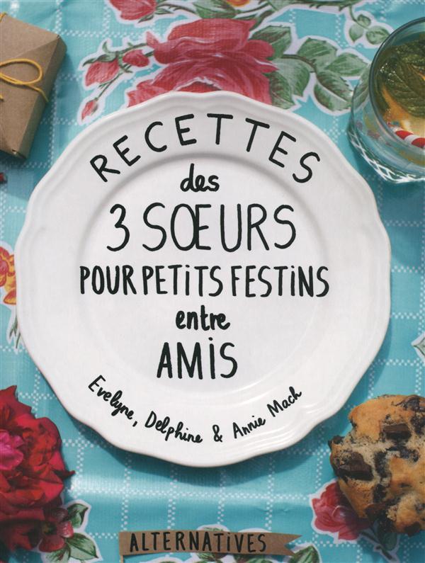 Recettes des 3 soeurs pour petits festins entre amis