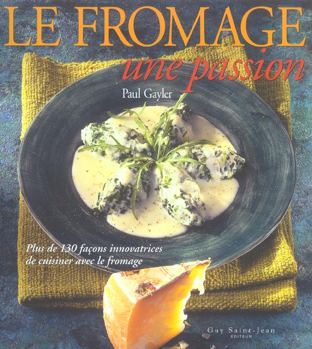 Le fromage ; une passion