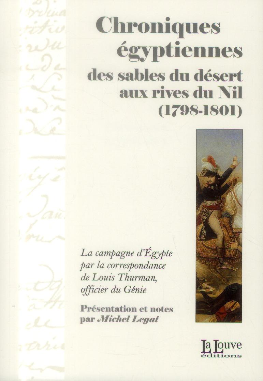 Chroniques égyptiennes ; des sables du désert aux rives du Nil (1798-1801)