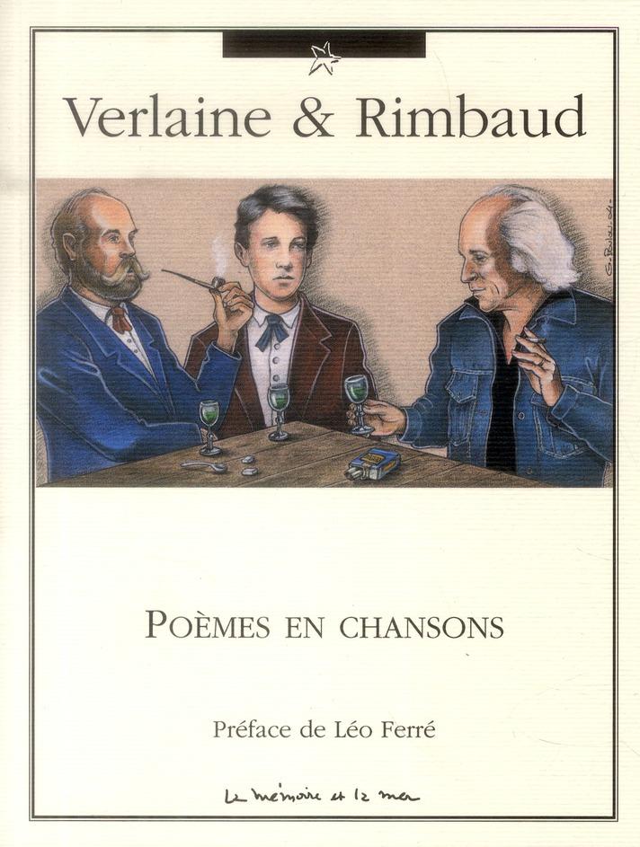 Verlaine Et Rimbaud ; Poemes En Chansons