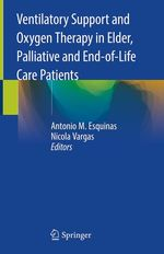 Ventilatory Support and Oxygen Therapy in Elder, Palliative and End-of-Life Care Patients  - Nicola Vargas - Antonio M. Esquinas