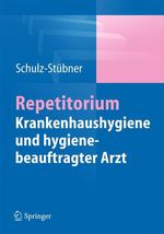 Repetitorium Krankenhaushygiene und hygienebeauftragter Arzt  - Sebastian Schulz-Stubner