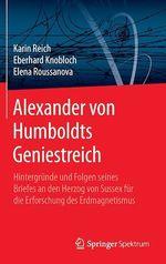 Alexander von Humboldts Geniestreich  - Karin Reich - Eberhard Knobloch - Elena Roussanova