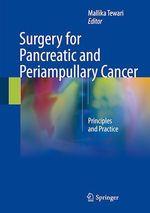 Surgery for Pancreatic and Periampullary Cancer  - Mallika Tewari