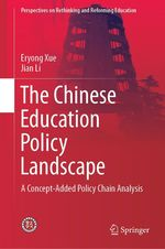 The Chinese Education Policy Landscape  - Jian Li - Eryong Xue