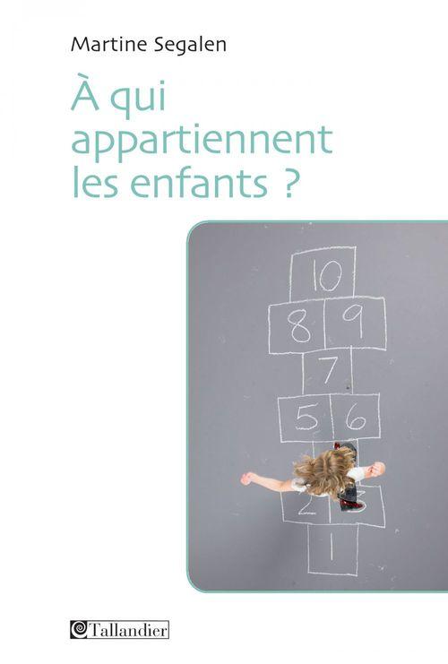 Vente EBooks : A qui appartiennent les enfants?  - Martine SEGALEN