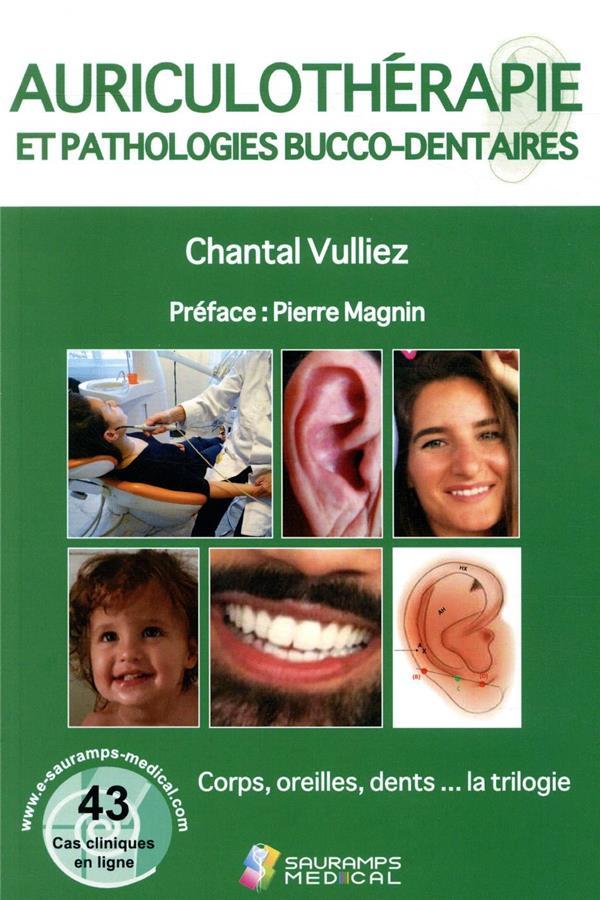 Auriculothérapie et pathologies bucco-dentaires ; corps, oreilles, dents... la trilogie