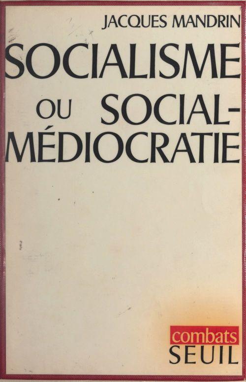 Socialisme ou social-médiocratie ?