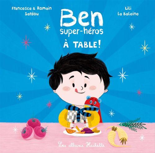 Ben, super-héros ; à table !