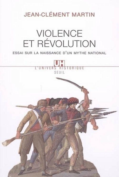 Violence et Révolution ; essai sur la naissance d'un mythe national
