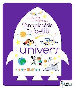 L'encyclopédie des petits ; l'univers