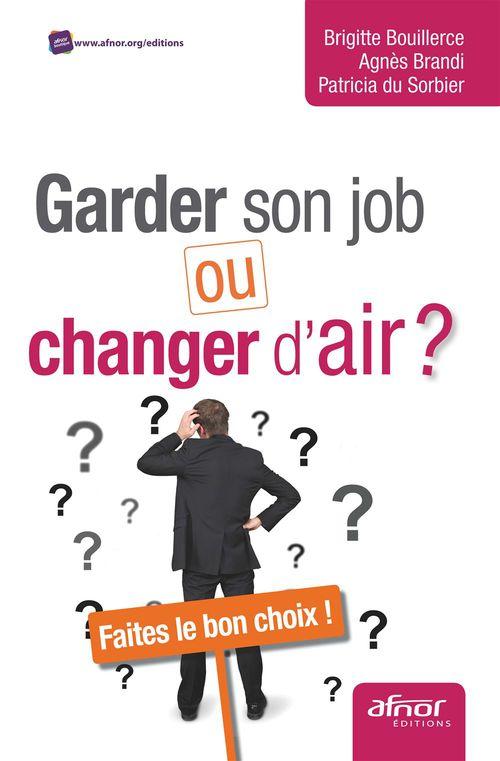 Garder son job ou changer d'air ? faites le bon choix !