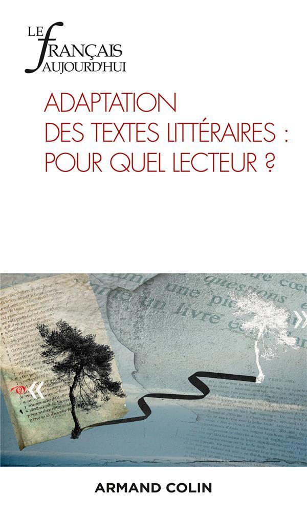 Revue le francais d'aujourd'hui n.213 ; adaptation des textes litteraires : pour quel lecteur ?