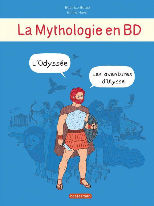 La mythologie en BD ; INTEGRALE ; les aventures d'Ulysse ; l'Odyssée