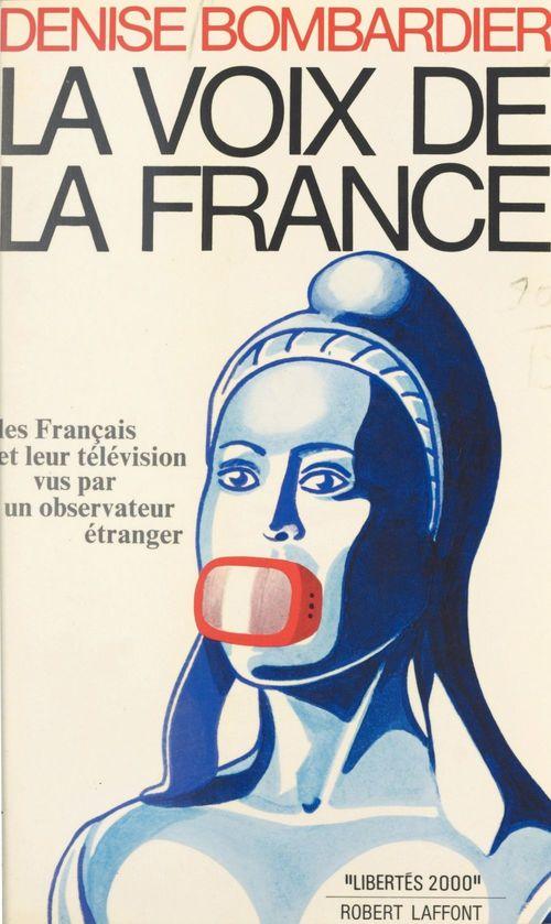La voix de la France  - Denise Bombardier