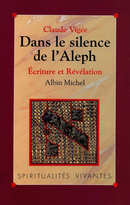 Dans le silence de l'Aleph ; écriture et révélation