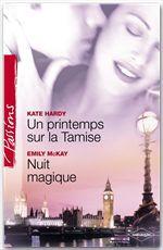 Vente Livre Numérique : Un printemps sur la Tamise - Nuit magique (Harlequin Passions)  - Kate Hardy - Emily McKay