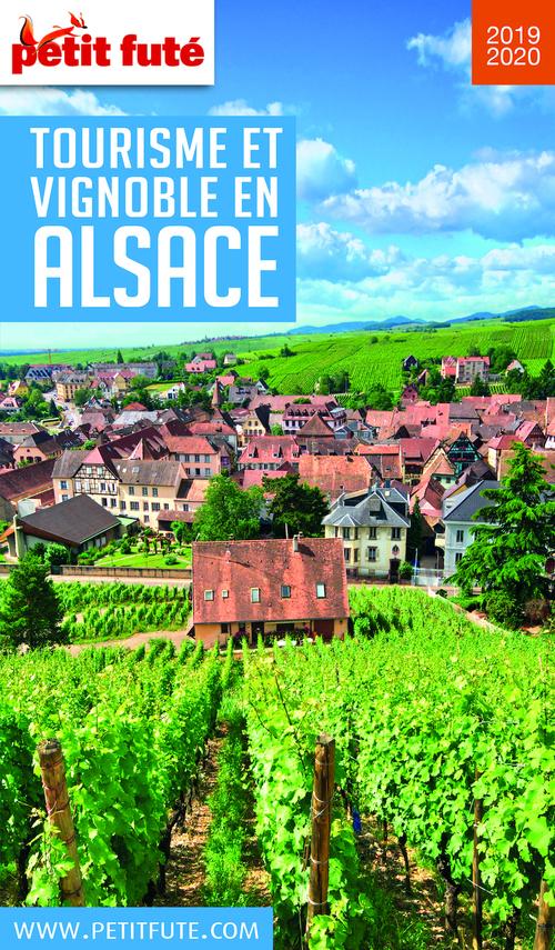 GUIDE PETIT FUTE ; TOURISME ET VIGNOBLE ; Alsace (édition 2019/2020)