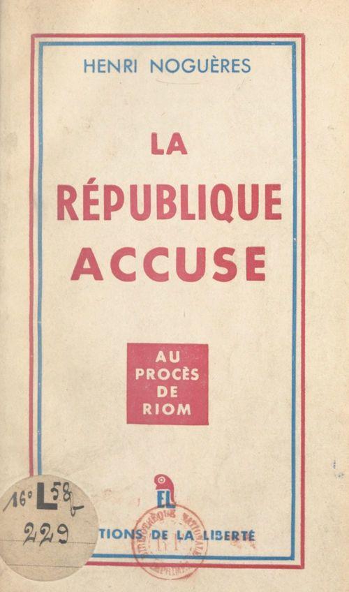 La République accuse...