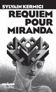Requiem pour Miranda  - Sylvain Kermici